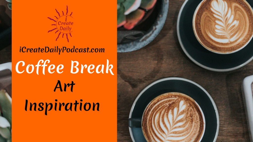 Art Inspiration - Coffee Break