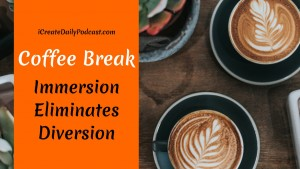 iCreateDaily Podcast Immersion Eliminates Division