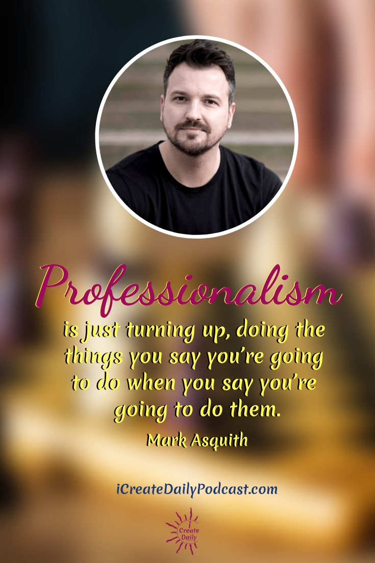 """Professionalism is just turning up, doing the things you say you're going to do when you say you're going to do them.""  ~Mark Asquith #lifegoals #Dreams #Motivation #BucketLists #Ideas #Quotes #Money #IWant #Happy #ThingsToDo #Inspiration #Thoughts #Travel #Adventure #Fun #Friends #Awesome #People #Families #Heavens #RoadTrips #Wanderlust #Mottos #icreatedaily"