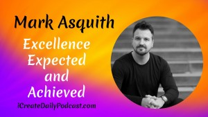 Excellence Expected and Achieved with Mark Asquith