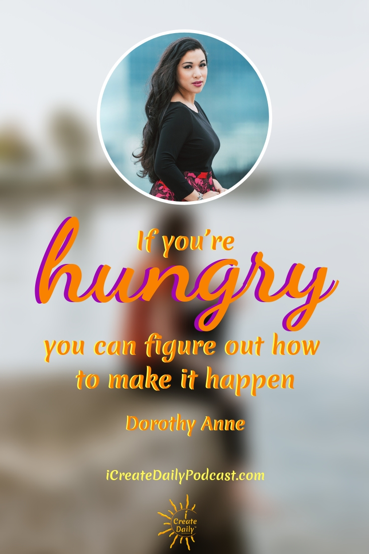 """""""If you're hungry you can figure out how to make it happen."""" ~Dorothy Anne #lifegoals #Dreams #Motivation #BucketLists #Ideas #Quotes #Money #IWant #Happy #ThingsToDo #Inspiration #Thoughts #Travel #Adventure #Fun #Friends #Awesome #People #Families #Heavens #RoadTrips #Wanderlust #Mottos #icreatedaily"""