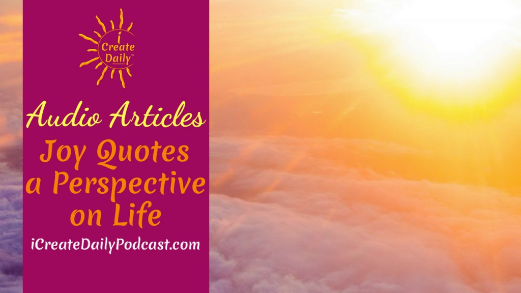Quotes About Perspective | Episode 84 Joy Quotes A Perspective On Life Audio Articles