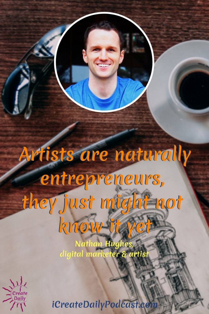 """Artists are naturally entrepreneurs,  they just might not know it yet"" ~Nathan Hughes #quotes #artists #business"