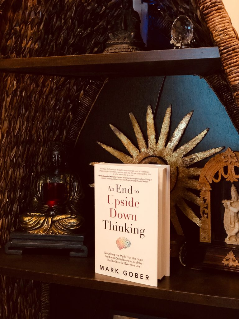 Creativity and Consciousness, An End to Upside Down Thinking by Mark Gober