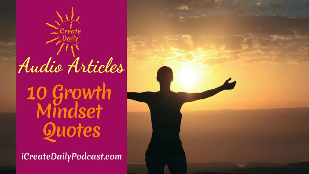 Episode 192 10 Growth Mindset Quotes Audio Article