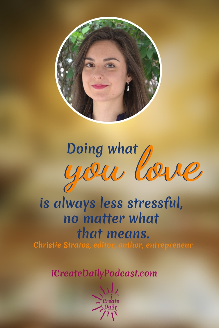 """Doing what you love is always less stressful, no matter what that means."" ~Christie Stratos, editor, author, entrepreneur #lifegoals #Dreams #Motivation #BucketLists #Ideas #Quotes #Money #IWant #Happy #ThingsToDo #Inspiration #Thoughts #Travel #Adventure #Fun #Friends #Awesome #People #Families #Heavens #RoadTrips #Wanderlust #Mottos #icreatedaily"
