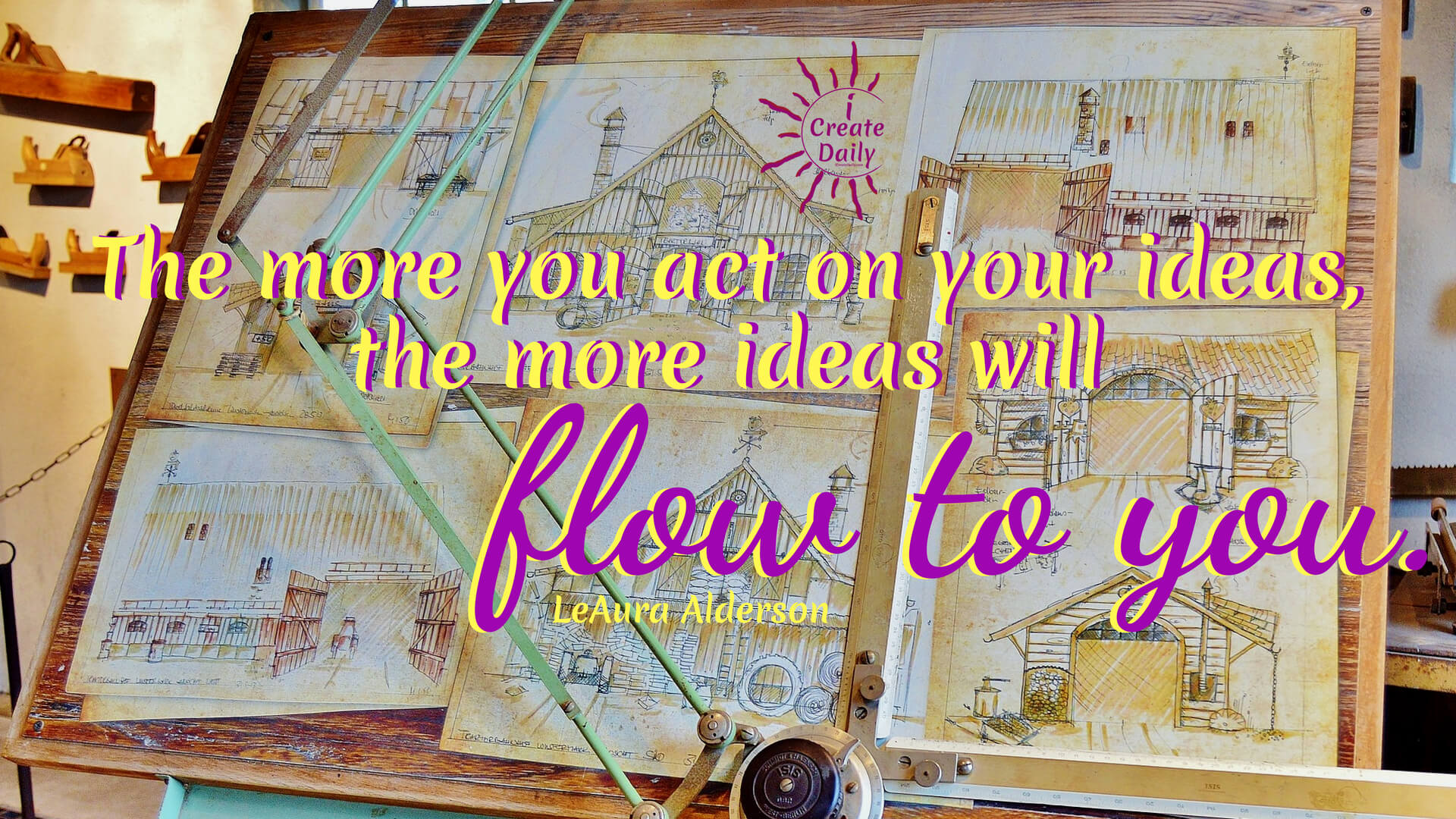 """The more you act on your ideas, the more ideas will flow to you."" ~LeAura Alderson, author, entrepreneur, cofounder-iCreateDaily #lifegoals #Dreams #Motivation #BucketLists #Ideas #Quotes #Money #IWant #Happy #ThingsToDo #Inspiration #Thoughts #Travel #Adventure #Fun #Friends #Awesome #People #Families #Heavens #RoadTrips #Wanderlust #Mottos #icreatedaily"