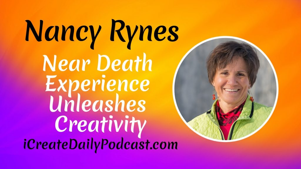 Episode 232: Near Death Experience Unleashes Creativity with