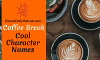 Episode 53: Cool Character Names ~ Coffee Break