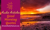 Episode 97: Good Morning Quotes ~ Audio Article
