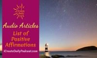 Episode 104: List of Positive Affirmations ~ Audio Article