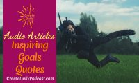 Episode 134: Inspiring Goals Quotes ~ Audio Article
