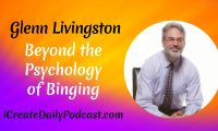 Episode 172: Beyond the Psychology of Binging with Glenn Livingston