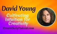 Episode 219: Cultivating Intuition for Creativity with David Young