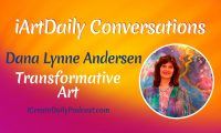 Transformative Art with Dana Lynne Andersen